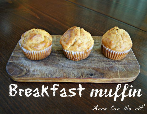 Breakfast muffins - Anna Can Do It!