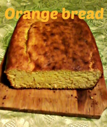 Orange bread recipe - Anna Can Do It!
