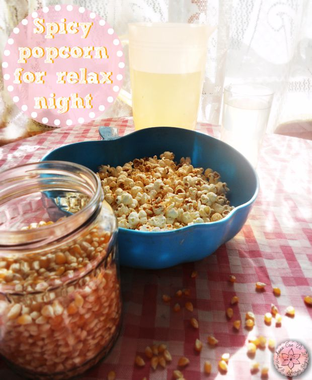 Spicy popcorn for relax night - Anna Can Do It!