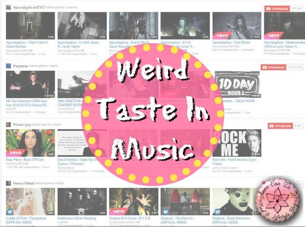 Weird Taste In Music