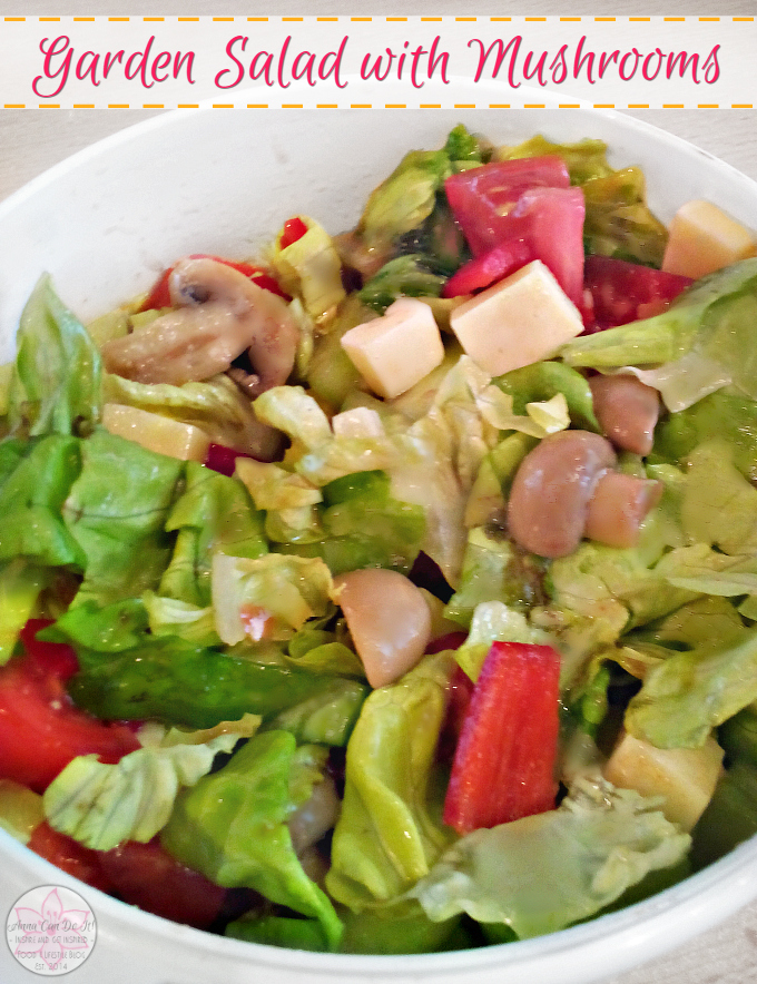 Garden Salad with Mushrooms - Anna Can Do It!