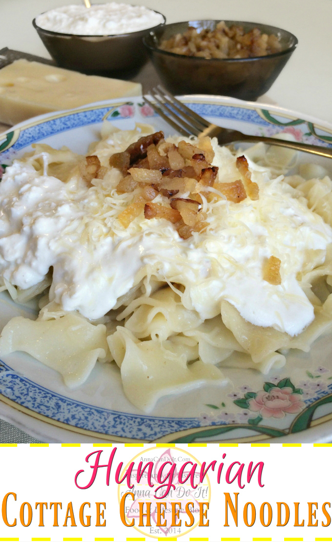 Hungarian Cottage Cheese Noodles - Anna Can Do It! -The Hungarian Cottage Cheese Noodles is a wonderful heartwarming comfort food. It's a noodle dish topped with cottage cheese, sour cream, fried bacon bits and sometimes grated cheese.