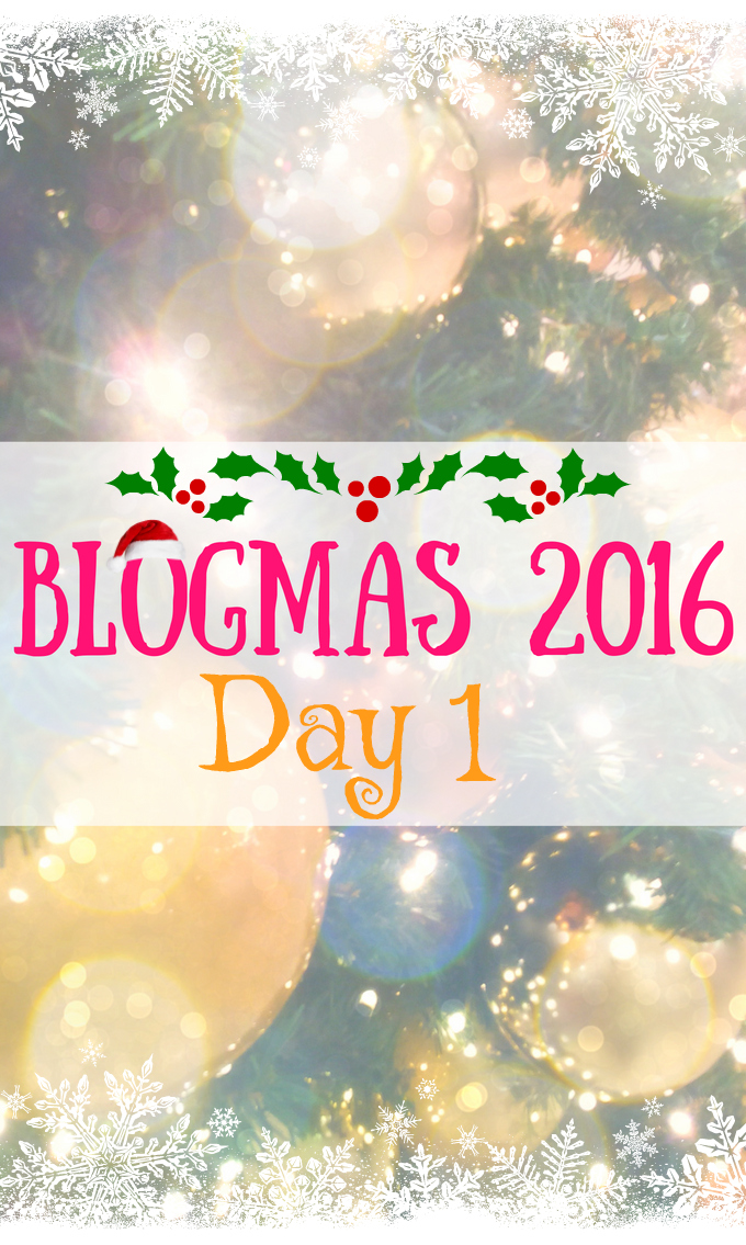 Blogmas 2016 Day 1 - Anna Can Do It!