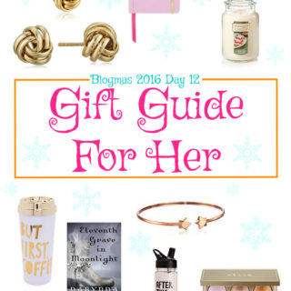 Blogmas 2016 Day 12 – Gift Guide For Her
