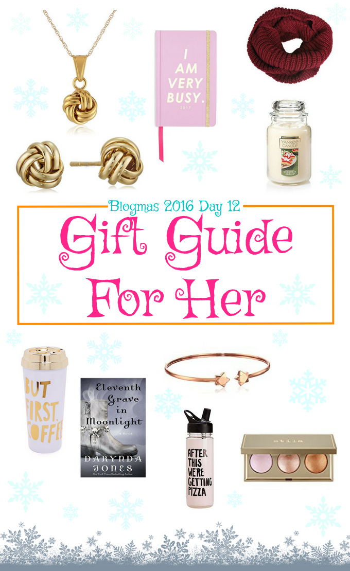Blogmas 2016 Day 12 - Gift Guide For Her - Anna Can Do It!
