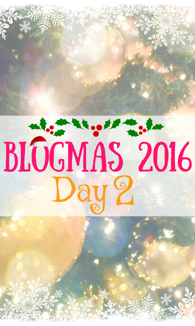Blogmas 2016 Day 2 - Anna Can Do It!
