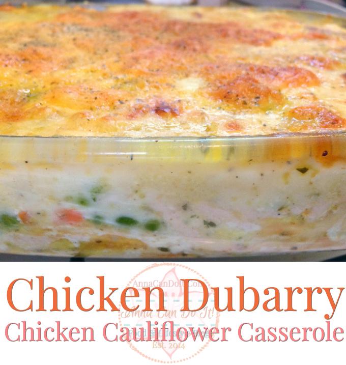 Chicken Dubarry - Chicken Cauliflower Casserole - Anna Can Do It!